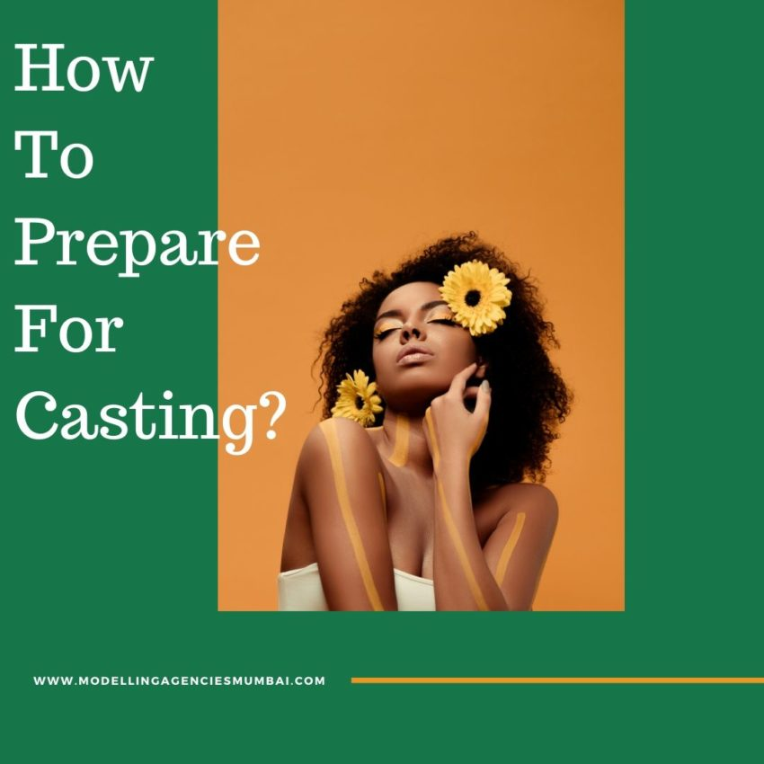 How To Prepare For Casting